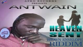 Antwain - Heaven Sent - [Brown Envelope Riddim] February 2017