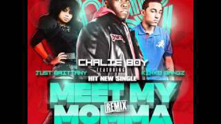 Charlie Boy- Meet My Momma (remix) ft. Just Brittney & Kirko Bangz