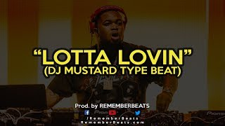 Dj Mustard ft. Travis Scott - WHOLE LOTTA LOVIN (instrumental) TYPE BEAT