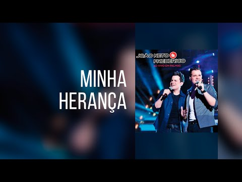 Minha Heranca de Joao Neto E Frederico Letra y Video