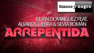 Kilian Dominguez Feat. Alvaro Guerra & Silvia Román - Arrepentida