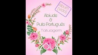 Tatuagem - Abiude ft.Puto Português - Letra