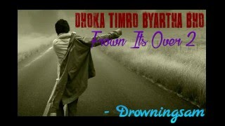 Drowning Sam - Dhoka Timro (Frown 2) (Prod. By tunnA Beatz)