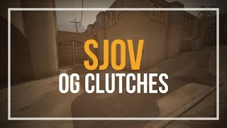 SJOV OG CLUTCHES (CS:GO FUNNY MOMENTS)
