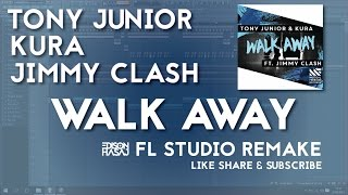 FREE FLP : Tony Junior KURA Jimmy Clash - Walk Away Fl Studio Remake