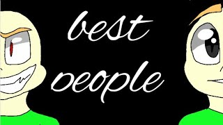 BEST PEOPLE -flipaclip meme- ft. Baldi's basic