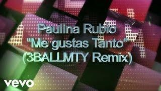 Me Gustas Tanto (3BallMTY Remix)
