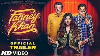 FANNEY KHAN Official Trailer | Anil Kapoor, Aishwarya Rai Bachchan, Rajkummar Rao width=