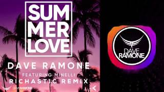 Dave Ramone - Summer Love (RICHASTIC REMIX) feat. Minelli
