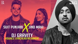 Suit Punjabi X Jind Mahi | Mashup | DJ Gravity | Visuals by LR | Jass Manak | Diljit Dosanjh