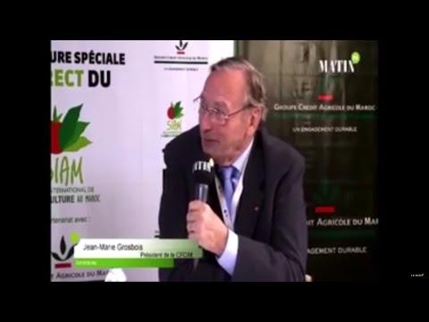Jean-Marie Grosbois, Président de la CFCIM : « Nous participons au SIAM pour échanger, apporter notre savoir-faire et collaborer avec le Maroc qui a toujours eu des relations privilégiées avec  la France »