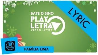 Bate o Sino - Família Lima (Vídeo Lyric com Letra CD Natal em Casa 2016)