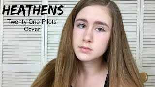Heathens - Twenty One Pilots - Cover by Samantha Potter