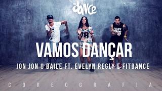 Vamos Dançar!  - JonJonOBaile feat. Evelyn Regly e FitDance - Coreografia   FitDance TV