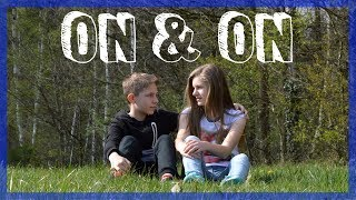 On & On - Music Video
