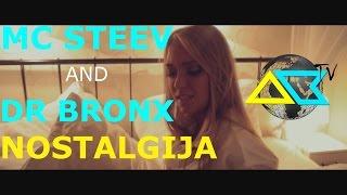 Mc Steev & Dr Bronx Feat Nevena Mihajlov - Nostalgija (OFFICIAL VIDEO)
