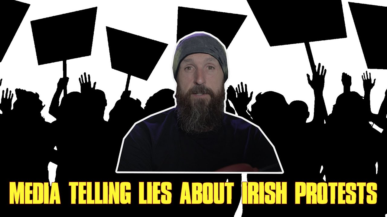 Media Telling Lies About Irish Protests !!