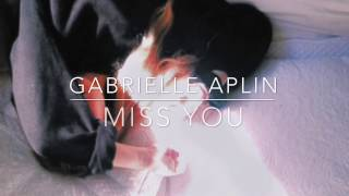 Miss You - Gabrielle Aplin // LYRICS VIDEO