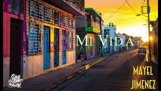 Mayel Jimenez - Mi vida