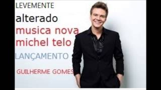 NOVA MUSICA MICHEL TELO -LEVEMENTE ALTERADO