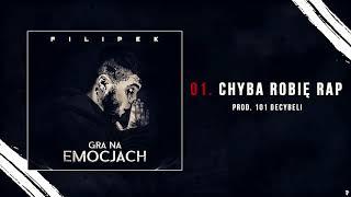 Filipek - Chyba robię rap (prod. 101 Decybeli)