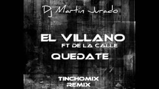 El Villano - Quedate ft De La Calle  (Tinchomix Cumbia Remix)