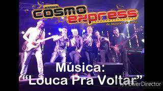 """Música """"Louca pra Voltar"""" Banda Cosmo Express"""