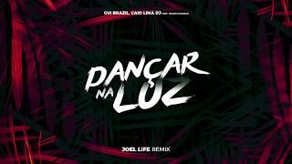 Gui Brazil, Caio Lima Dj - Dançar Na Luz feat. Bruno Dmorar (Joel Life Remix)