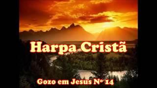 014 - Hino da Harpa Cristã - Gozo em Jesus