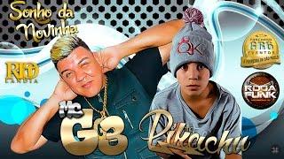 MC G3 & MC Pikachu :: Sonho da Novinha :: DJ Kevin do Trem Bala