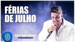 Cristiano Araújo - Férias de Julho (DVD In The Cities) [Vídeo Oficial)