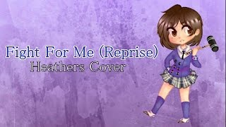 Fight For Me (Reprise) Cover〘Heathers〙