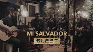 Mi Salvador (Acústico) - BLEST