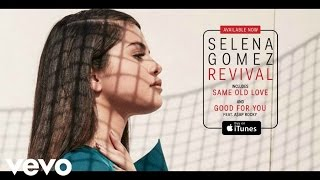 Selena Gomez - Good For You (Audio Only) ft A$AP Rocky
