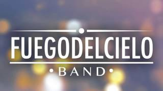 Fuego Del Cielo Band - Hoy