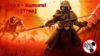 Eruku - Samurai [Trap] No Copyright Trap