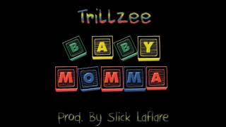 Trillzee - Baby Momma