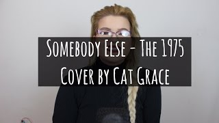 Somebody Else - The 1975 (Cover)