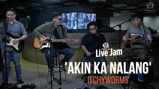 Itchyworms – 'Akin Ka Na Lang'