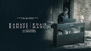 Kanave Kanave | Khair Mangdi - Cover By Arjit Aagarwal