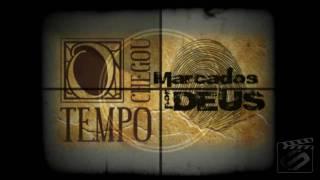 Marcados por Deus - novo CD - O Tempo chegou 3