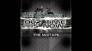 DANNY D & MONA LACE feat TOOTHPICK - READY TO PARTY (Our Time Is Now) The Mixtape
