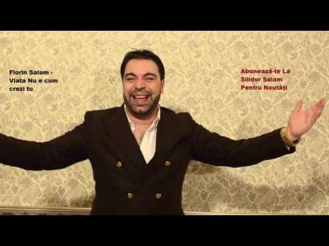 Florin Salam - Viata Nu e cum crezi tu