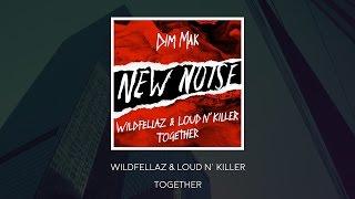 Wildfellaz & Loud N' Killer - Together