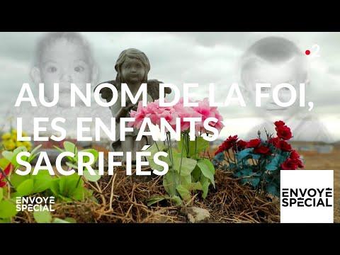 nouvel ordre mondial | Envoyé spécial. Au nom de la foi, les enfants sacrifiés - 7 février 2019 (France 2)