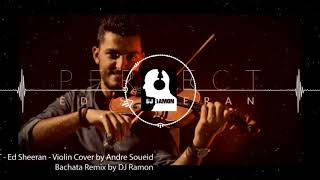 PERFECT - Ed Sheeran - Violin Cover (Bachata RMX by DJ Ramon)