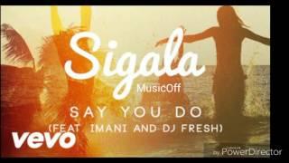 Sigala - Say You Do (audio)