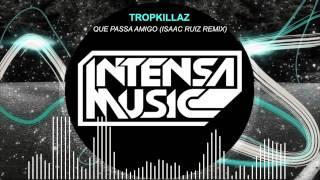 Tropkillaz - Que Passa Amigo (Isaac Ruiz Remix) FREE DOWNLOAD