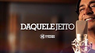 Harmonia do Samba - Daquele Jeito (Vídeo Oficial)