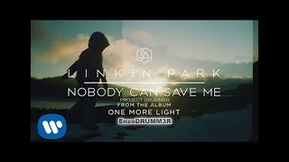 LINKIN PARK - NOBODY CAN SAVE ME - DRUM COVER